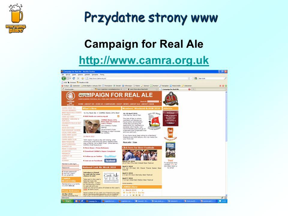 Przydatne strony www Campaign for Real Ale http://www.camra.org.uk