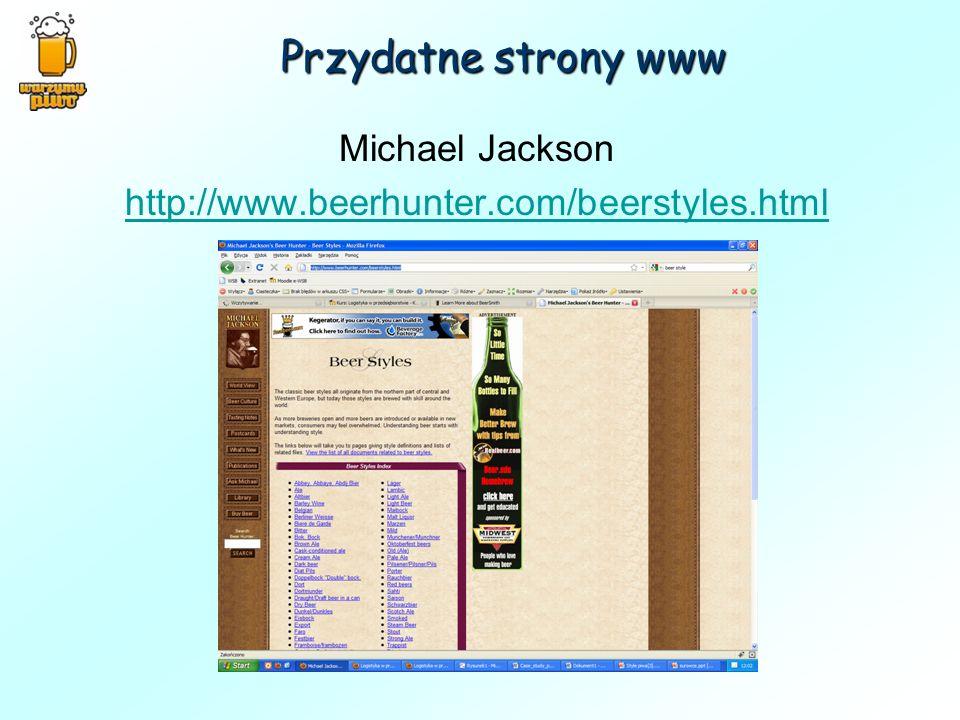 Przydatne strony www Michael Jackson http://www.beerhunter.com/beerstyles.html