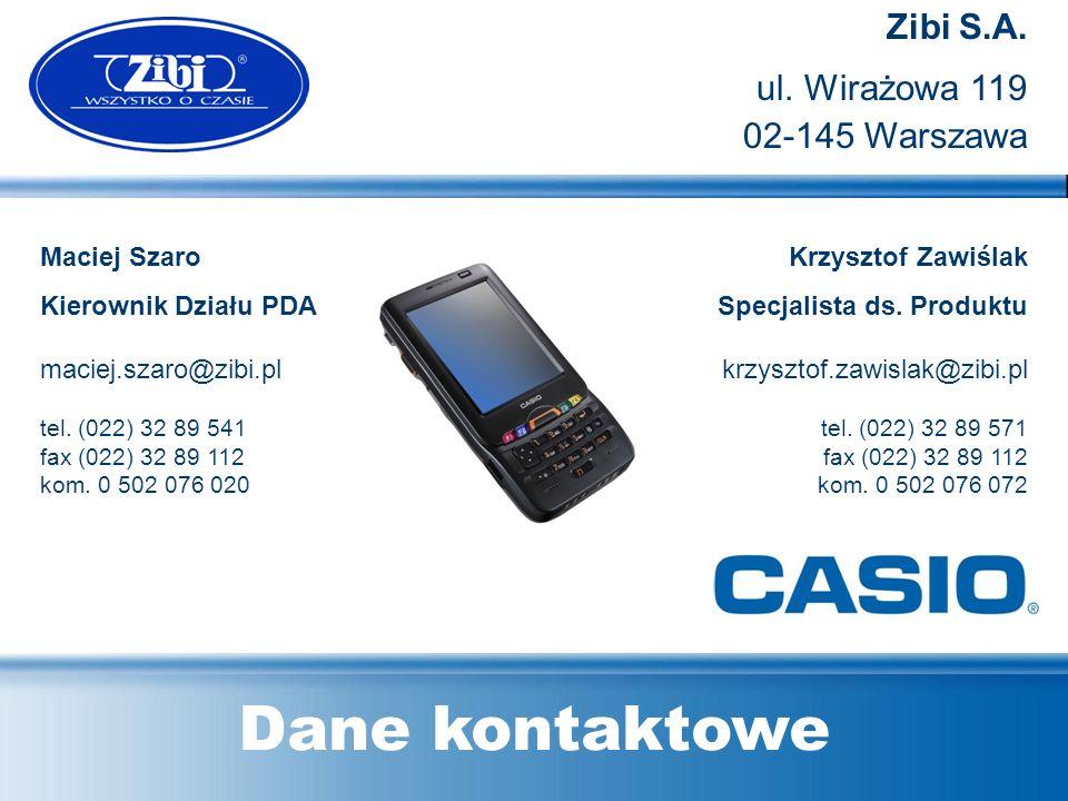 Dane kontaktowe Maciej Szaro Kierownik Działu PDA maciej.szaro@zibi.pl tel. (022) 32 89 541 fax (022) 32 89 112 kom. 0 502 076 020 Krzysztof Zawiślak