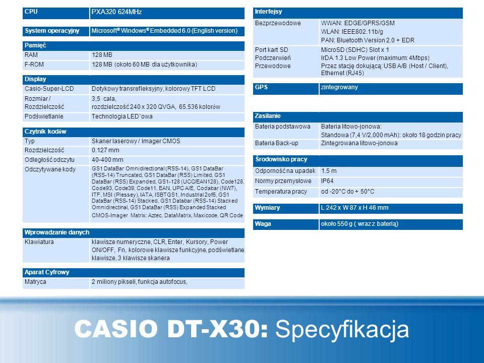 CASIO DT-X30: Specyfikacja CPU PXA320 624MHz System operacyjnyMicrosoft ® Windows ® Embedded 6.0 (English version) Pamięć RAM128 MB F-ROM128 MB (około