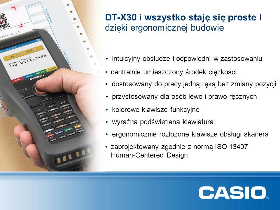 DT-X30 i wszystko staję się proste ! dostosowany do pracy jedną ręką bez zmiany pozycji wyraźna podświetlana klawiatura przystosowany dla osób lewo i