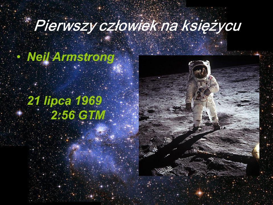 Pierwszy człowiek na księżycu Neil Armstrong 21 lipca 1969 2:56 GTM