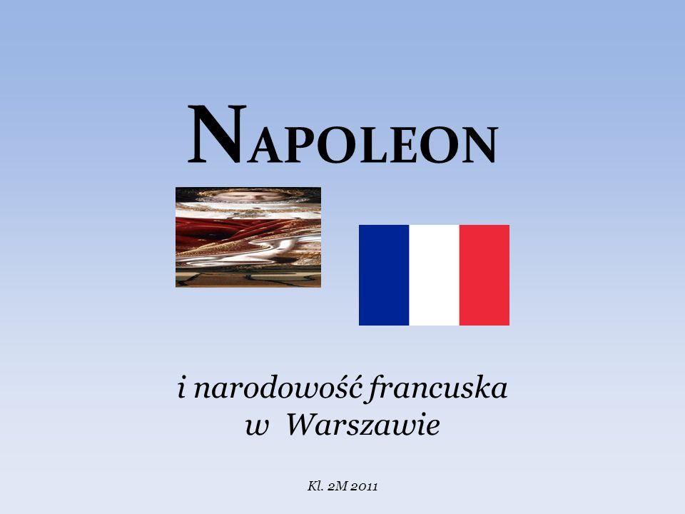 N APOLEON i narodowość francuska w Warszawie Kl. 2M 2011