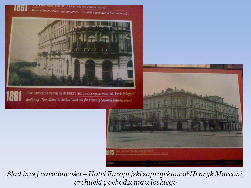 Ślad innej narodowości – Hotel Europejski zaprojektował Henryk Marconi, architekt pochodzenia włoskiego