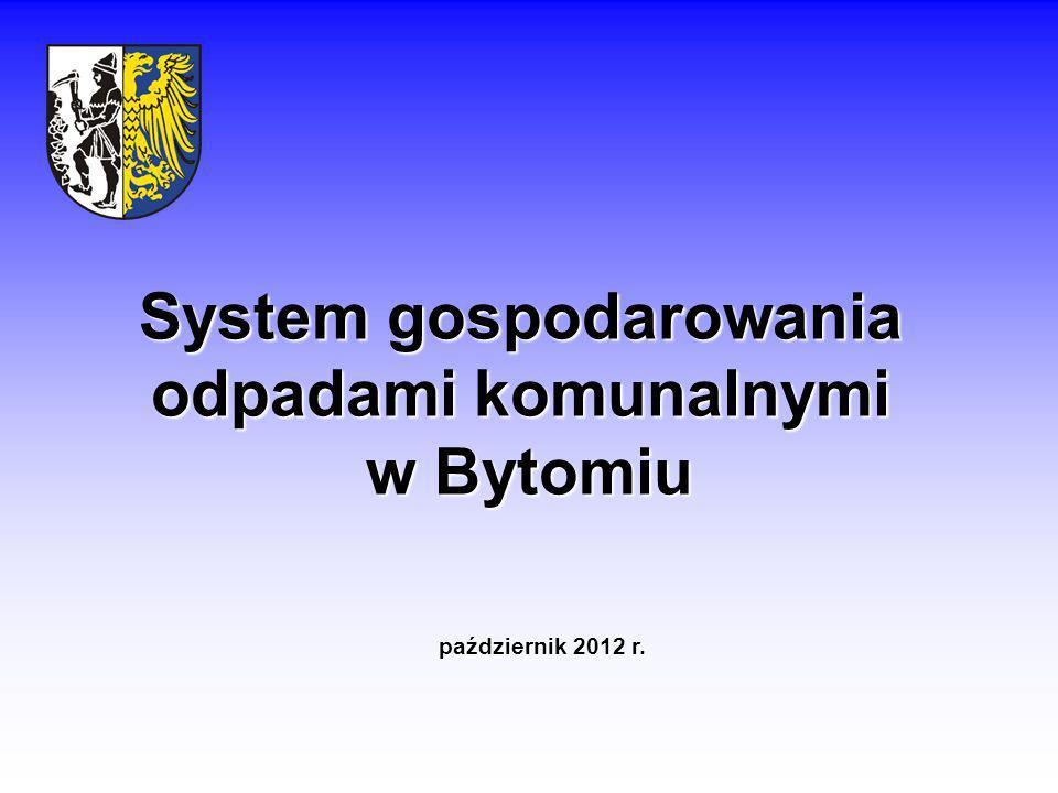 System gospodarowania odpadami komunalnymi w Bytomiu październik 2012 r.