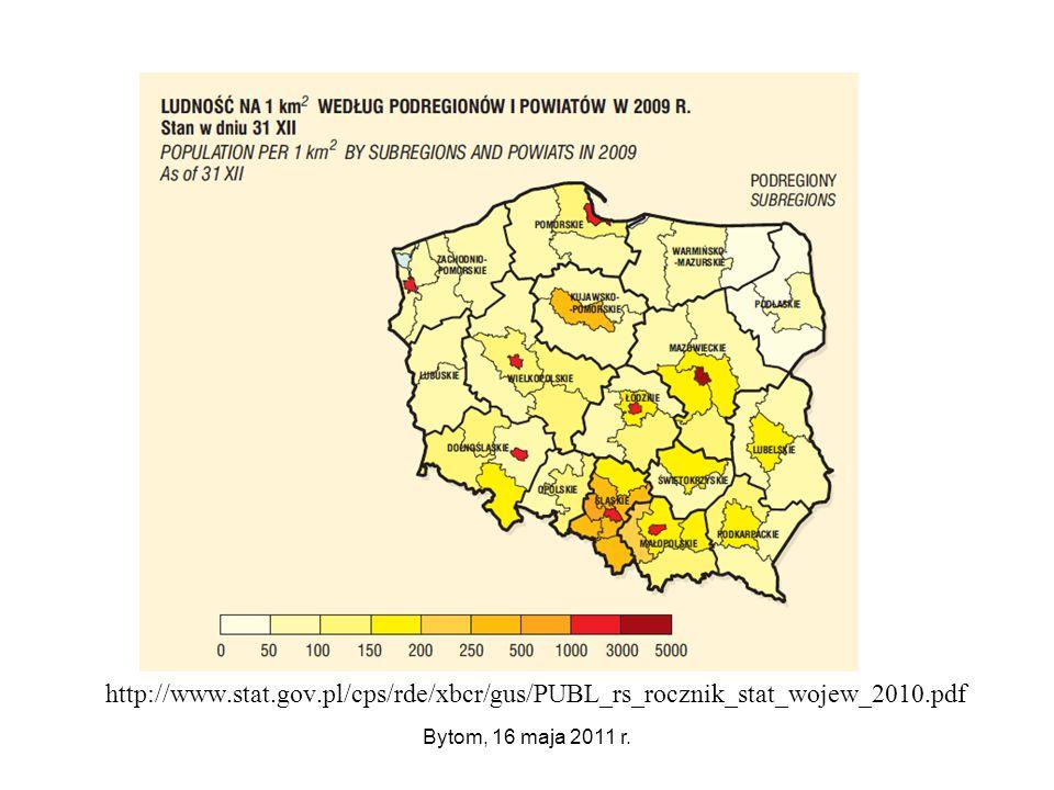 Bytom, 16 maja 2011 r. http://www.stat.gov.pl/cps/rde/xbcr/gus/PUBL_rs_rocznik_stat_wojew_2010.pdf