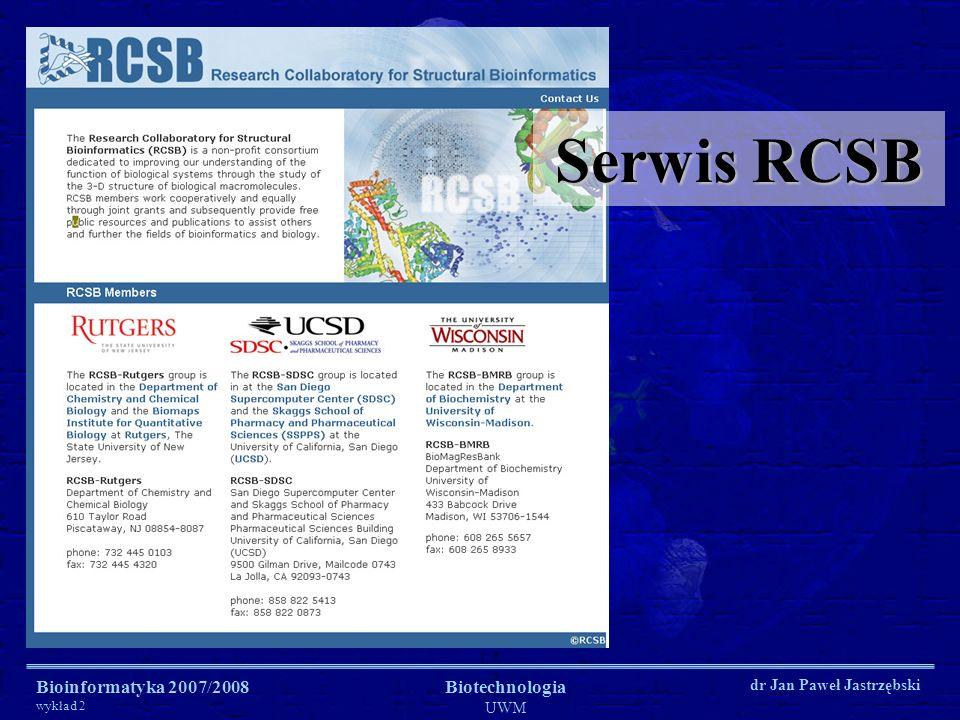 Bioinformatyka 2007/2008 wykład 2 Biotechnologia UWM dr Jan Paweł Jastrzębski Serwis RCSB