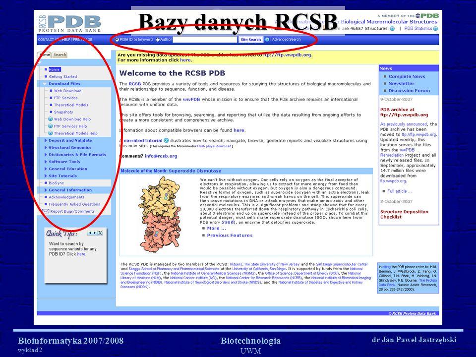 Bioinformatyka 2007/2008 wykład 2 Biotechnologia UWM dr Jan Paweł Jastrzębski Bazy danych RCSB
