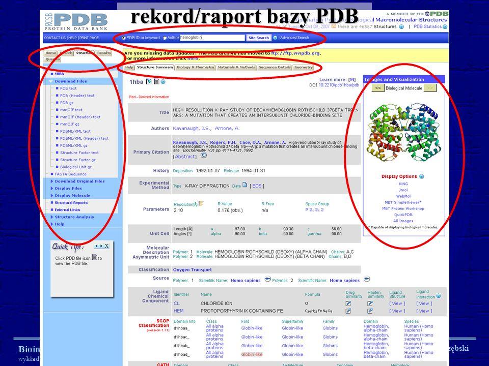 Bioinformatyka 2007/2008 wykład 2 Biotechnologia UWM dr Jan Paweł Jastrzębski rekord/raport bazy PDB