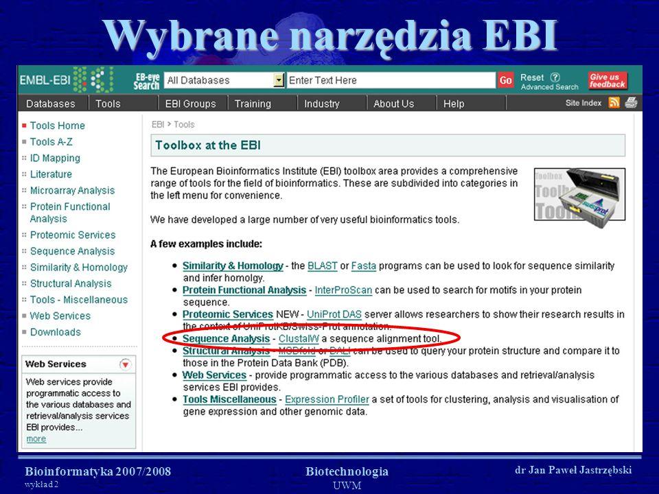 Bioinformatyka 2007/2008 wykład 2 Biotechnologia UWM dr Jan Paweł Jastrzębski Wybrane narzędzia EBI