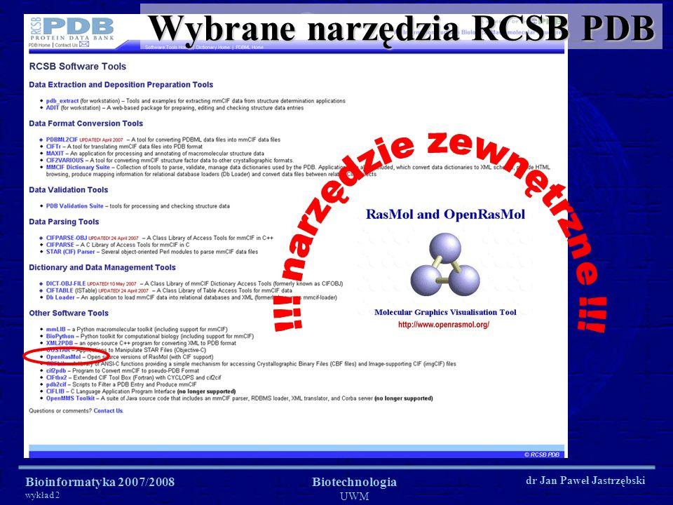 Bioinformatyka 2007/2008 wykład 2 Biotechnologia UWM dr Jan Paweł Jastrzębski Wybrane narzędzia RCSB PDB
