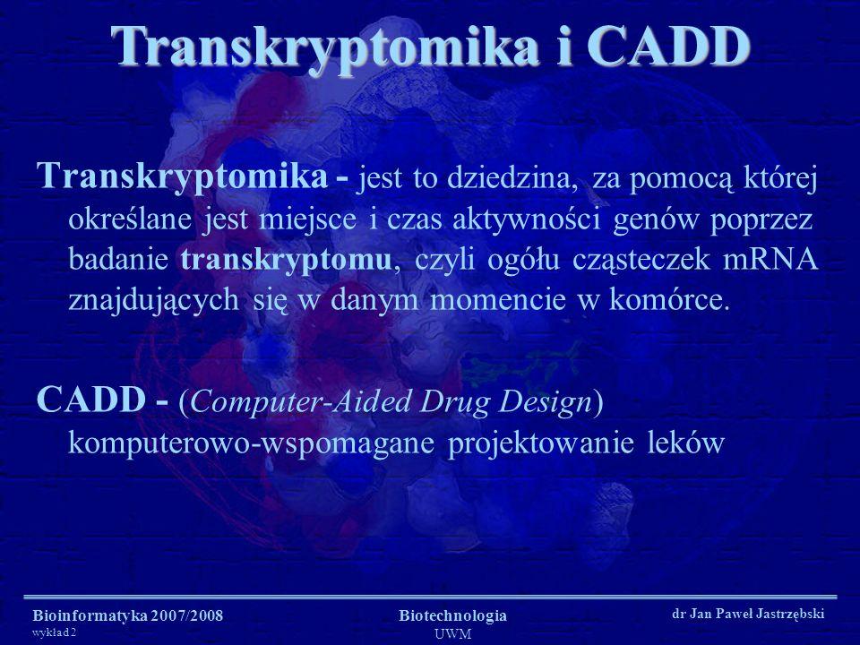 Bioinformatyka 2007/2008 wykład 2 Biotechnologia UWM dr Jan Paweł Jastrzębski Transkryptomika - jest to dziedzina, za pomocą której określane jest mie