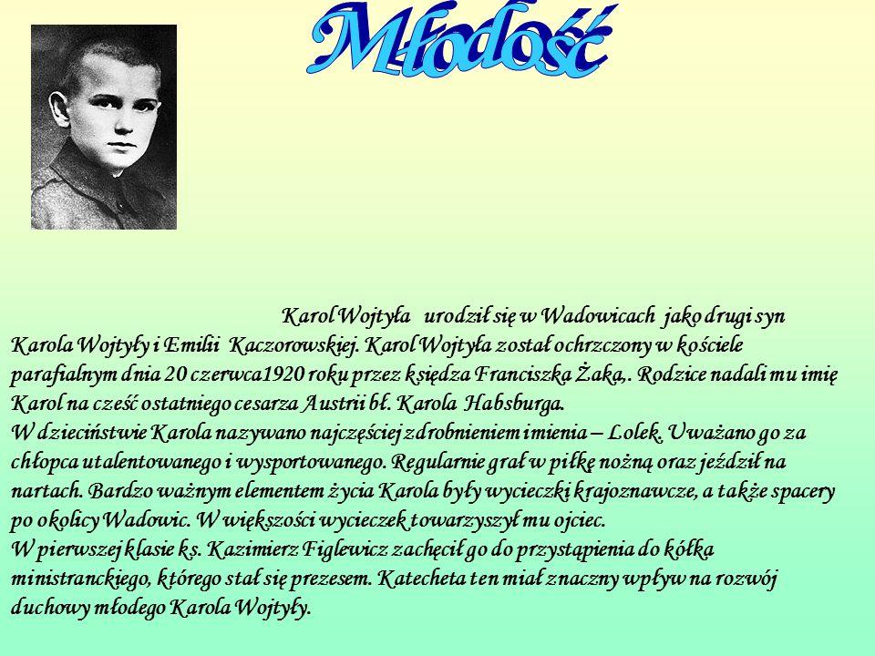 Karol Wojtyła urodził się w Wadowicach jako drugi syn Karola Wojtyły i Emilii Kaczorowskiej.