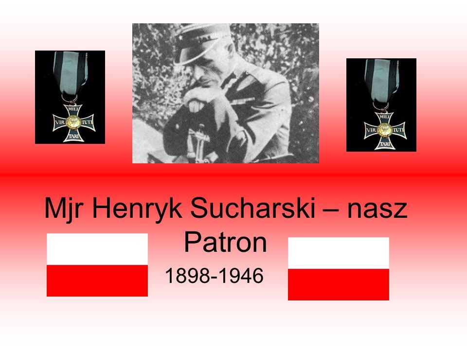 Mjr Henryk Sucharski – nasz Patron 1898-1946