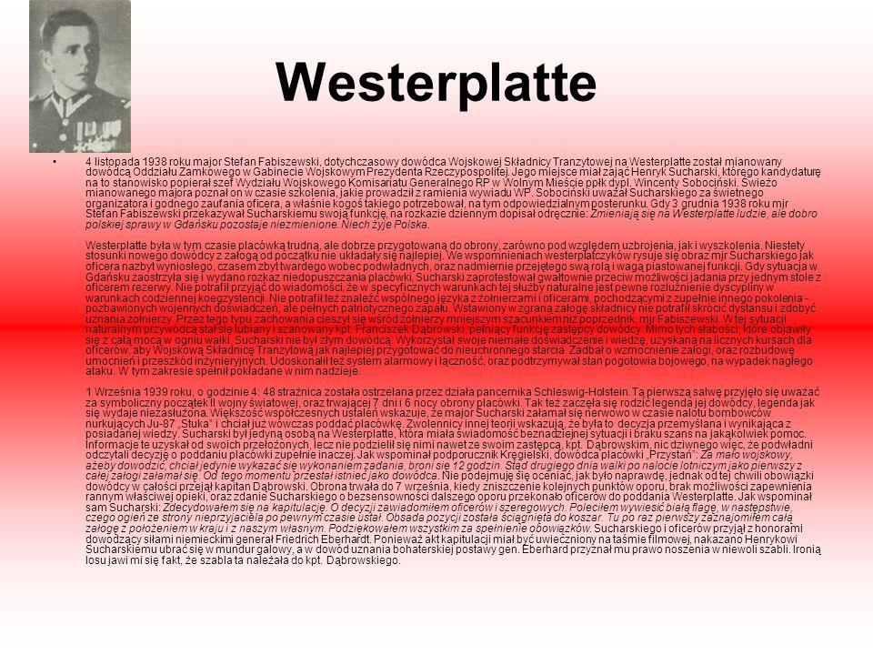 Westerplatte 4 listopada 1938 roku major Stefan Fabiszewski, dotychczasowy dowódca Wojskowej Składnicy Tranzytowej na Westerplatte został mianowany do
