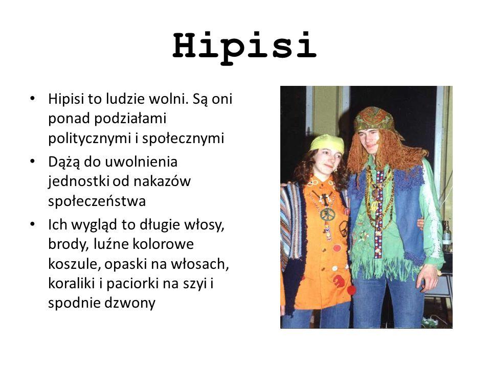 Hipisi Hipisi to ludzie wolni.