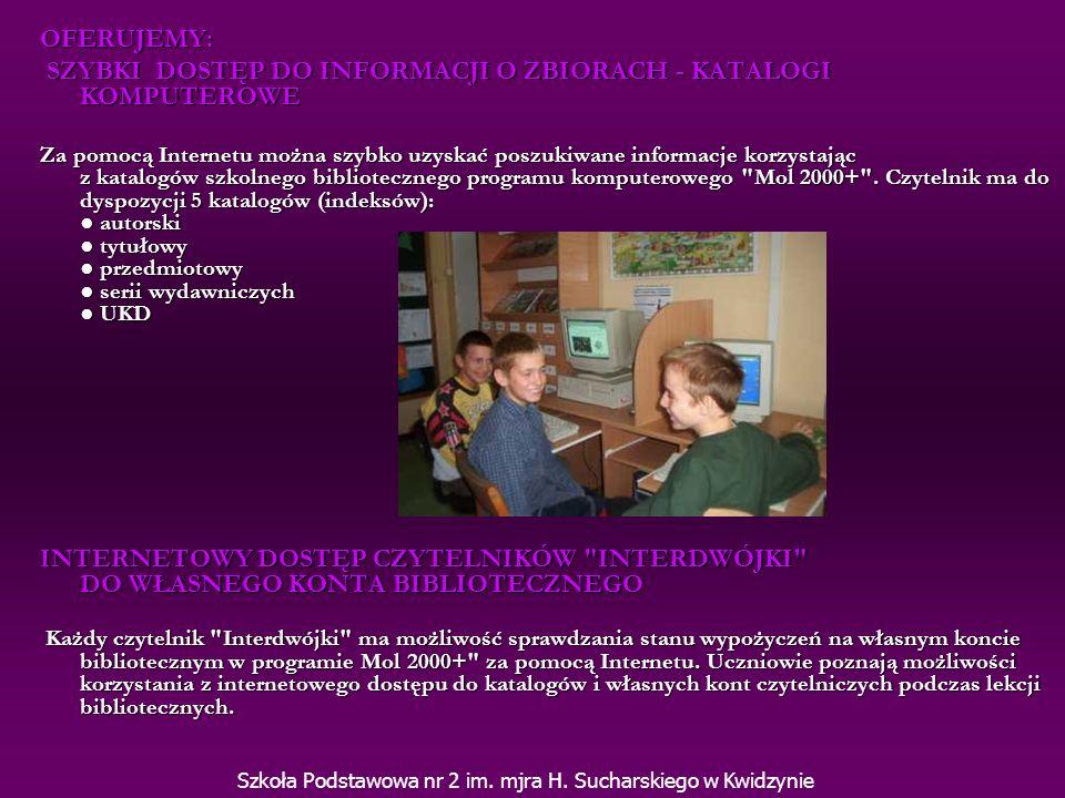 Realizujemy program EDUKACJA CZYTELNICZO-MEDIALNA W INTERDWÓJCE Szkoła Podstawowa nr 2 im.