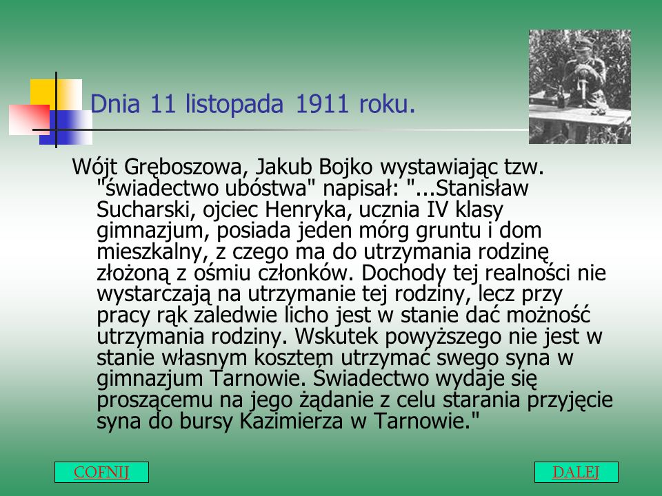 Dnia 11 listopada 1911 roku. Wójt Gręboszowa, Jakub Bojko wystawiając tzw.