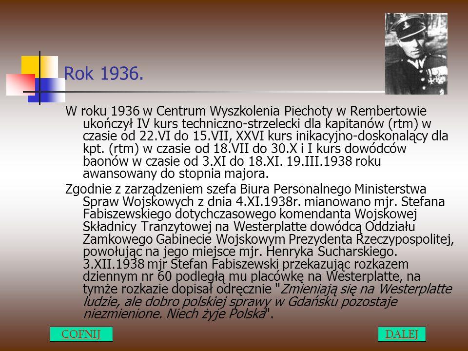 Rok 1936. W roku 1936 w Centrum Wyszkolenia Piechoty w Rembertowie ukończył IV kurs techniczno-strzelecki dla kapitanów (rtm) w czasie od 22.VI do 15.