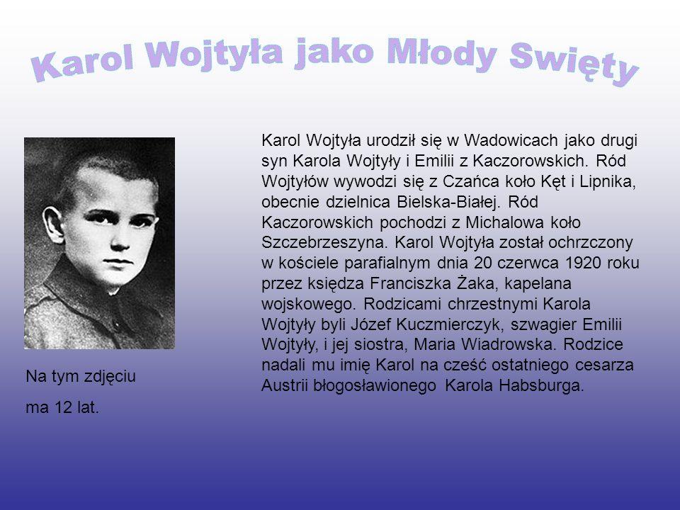 Karol Wojtyła urodził się w Wadowicach jako drugi syn Karola Wojtyły i Emilii z Kaczorowskich. Ród Wojtyłów wywodzi się z Czańca koło Kęt i Lipnika, o