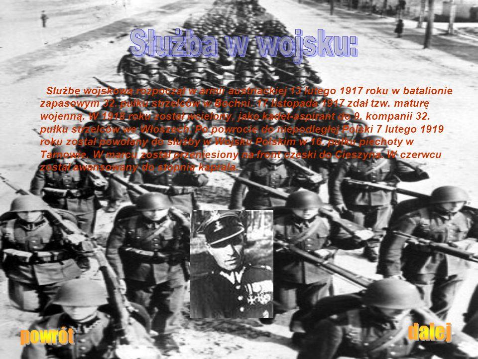 Służbę wojskową rozpoczął w armii austriackiej 13 lutego 1917 roku w batalionie zapasowym 32. pułku strzelców w Bochni. 17 listopada 1917 zdał tzw. ma