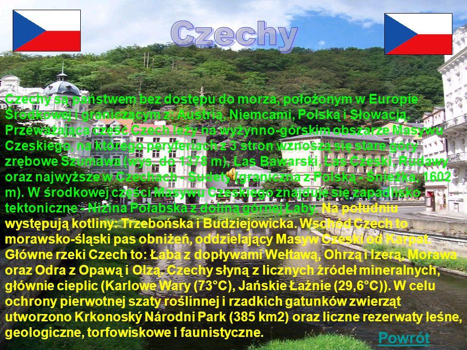 Czechy są państwem bez dostępu do morza, położonym w Europie Środkowej i graniczącym z: Austrią, Niemcami, Polską i Słowacją.