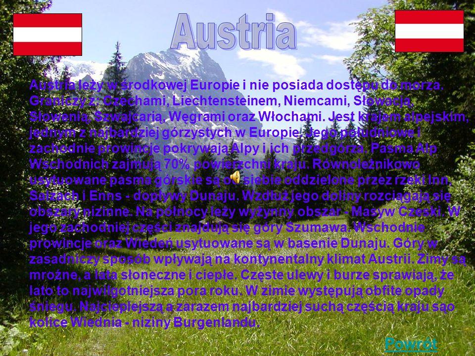 Austria leży w środkowej Europie i nie posiada dostępu do morza.