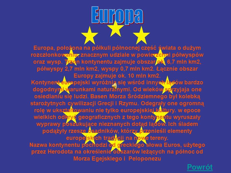 Europa, położona na półkuli północnej część świata o dużym rozczłonkowaniu, znacznym udziale w powierzchni półwyspów oraz wysp.