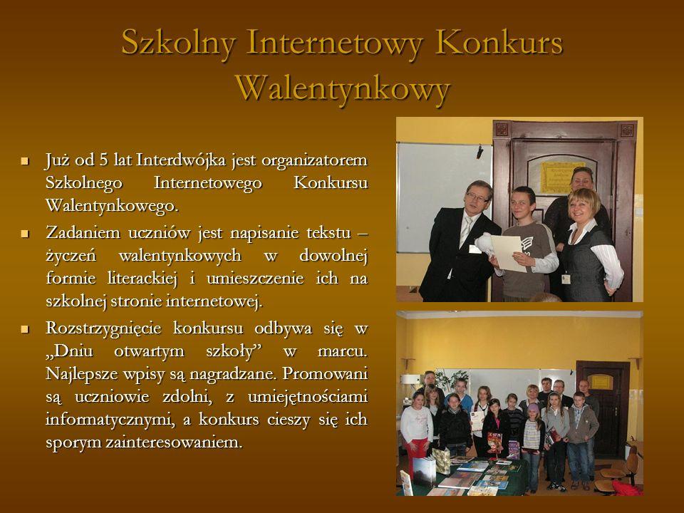 Szkolny Internetowy Konkurs Walentynkowy Już od 5 lat Interdwójka jest organizatorem Szkolnego Internetowego Konkursu Walentynkowego. Już od 5 lat Int