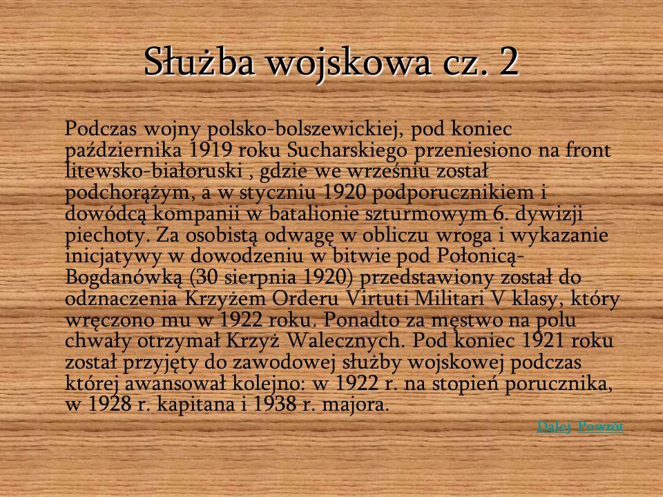 Służba wojskowa cz. 2 Podczas wojny polsko-bolszewickiej, pod koniec października 1919 roku Sucharskiego przeniesiono na front litewsko-białoruski, gd