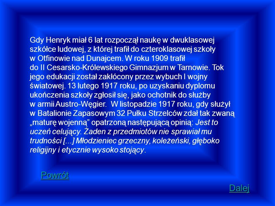 Gdy Henryk miał 6 lat rozpoczął naukę w dwuklasowej szkółce ludowej, z której trafił do czteroklasowej szkoły w Otfinowie nad Dunajcem. W roku 1909 tr