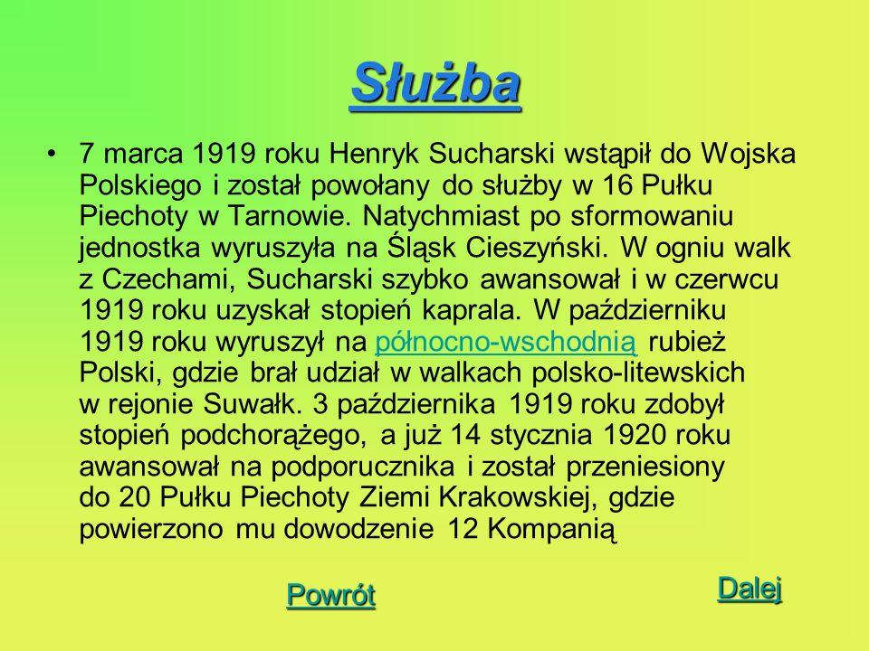Służba 7 marca 1919 roku Henryk Sucharski wstąpił do Wojska Polskiego i został powołany do służby w 16 Pułku Piechoty w Tarnowie. Natychmiast po sform