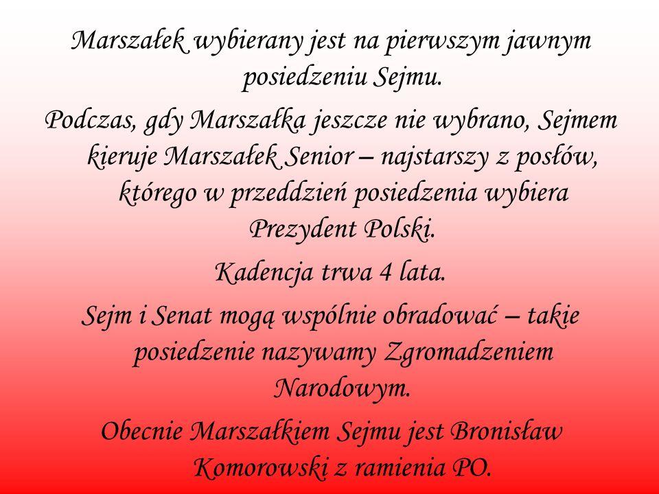 Marszałek wybierany jest na pierwszym jawnym posiedzeniu Sejmu. Podczas, gdy Marszałka jeszcze nie wybrano, Sejmem kieruje Marszałek Senior – najstars