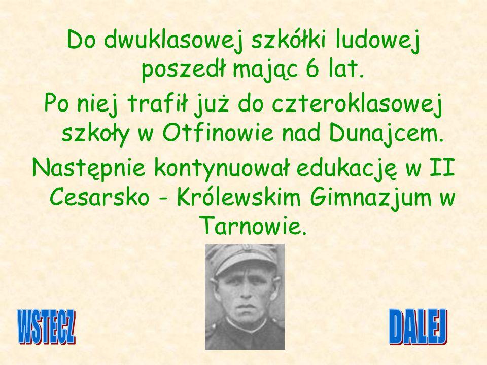 Do dwuklasowej szkółki ludowej poszedł mając 6 lat. Po niej trafił już do czteroklasowej szkoły w Otfinowie nad Dunajcem. Następnie kontynuował edukac