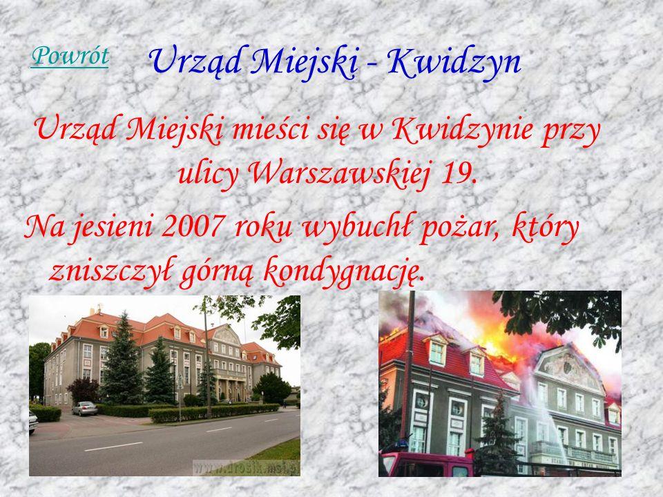 Urząd Miejski - Kwidzyn Urząd Miejski mieści się w Kwidzynie przy ulicy Warszawskiej 19. Na jesieni 2007 roku wybuchł pożar, który zniszczył górną kon
