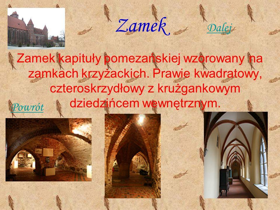 Zamek Zamek kapituły pomezańskiej wzorowany na zamkach krzyżackich. Prawie kwadratowy, czteroskrzydłowy z krużgankowym dziedzińcem wewnętrznym. Dalej