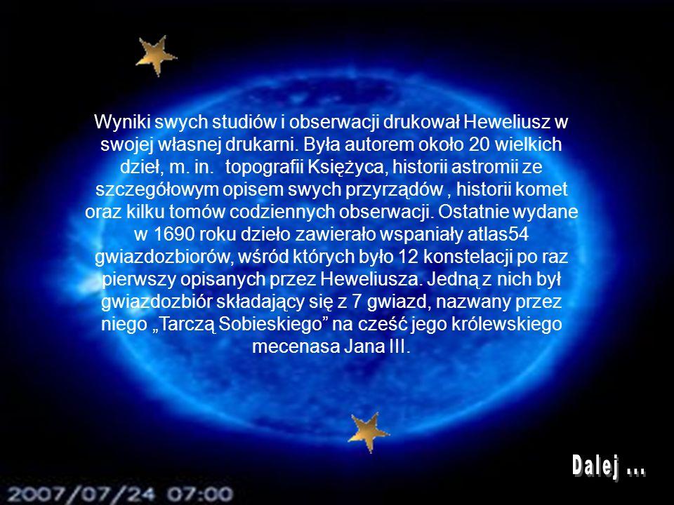Wyniki swych studiów i obserwacji drukował Heweliusz w swojej własnej drukarni. Była autorem około 20 wielkich dzieł, m. in. topografii Księżyca, hist