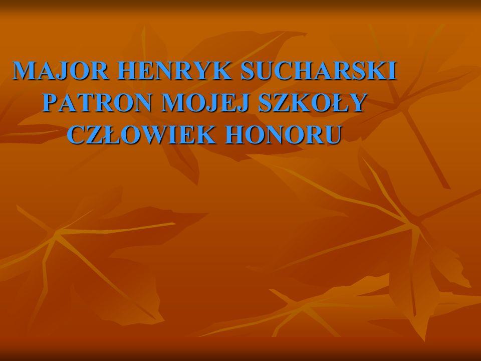 12 listopada 1898 roku we wsi Gręboszów, powiat Dąbrowa, przyszedł na świat Henryk Sucharski.