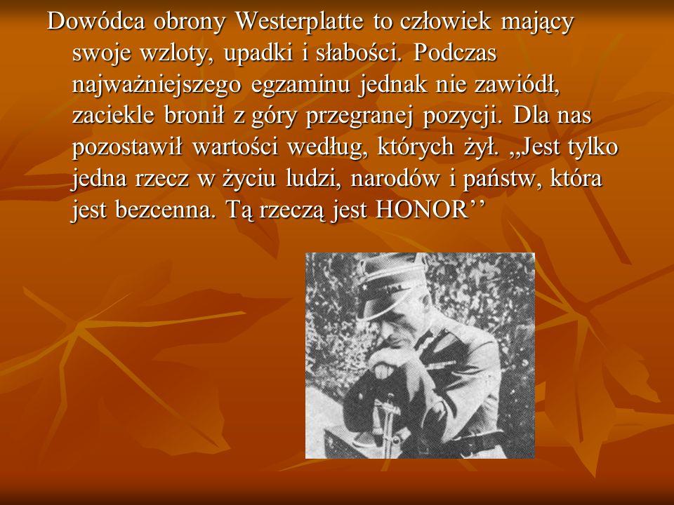 Dowódca obrony Westerplatte to człowiek mający swoje wzloty, upadki i słabości. Podczas najważniejszego egzaminu jednak nie zawiódł, zaciekle bronił z