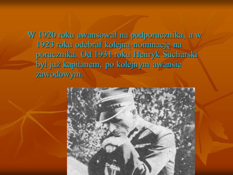 W 1920 roku awansował na podporucznika, a w 1923 roku odebrał kolejną nominację na porucznika. Od 1931 roku Henryk Sucharski był już kapitanem, po kol