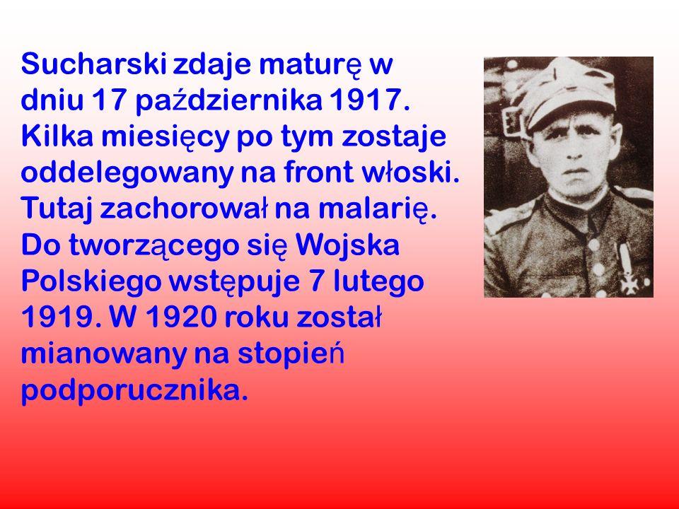 Sucharski zdaje matur ę w dniu 17 pa ź dziernika 1917. Kilka miesi ę cy po tym zostaje oddelegowany na front w ł oski. Tutaj zachorowa ł na malari ę.