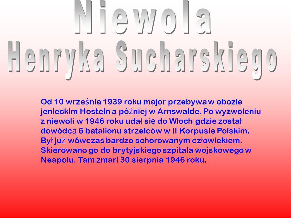 Od 10 wrze ś nia 1939 roku major przebywa w obozie jenieckim Hostein a pó ź niej w Arnswalde.