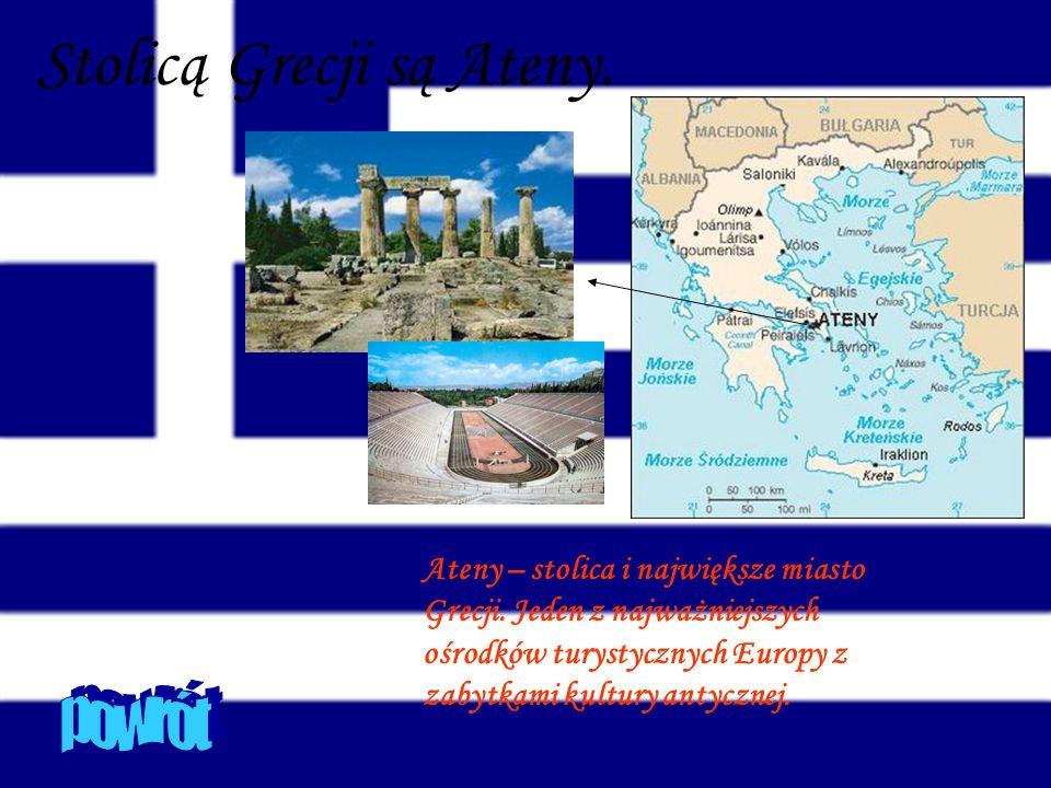 Stolicą Grecji są Ateny. Ateny – stolica i największe miasto Grecji. Jeden z najważniejszych ośrodków turystycznych Europy z zabytkami kultury antyczn