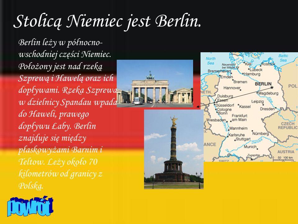 Stolicą Niemiec jest Berlin. Berlin leży w północno- wschodniej części Niemiec. Położony jest nad rzeką Szprewą i Hawelą oraz ich dopływami. Rzeka Szp