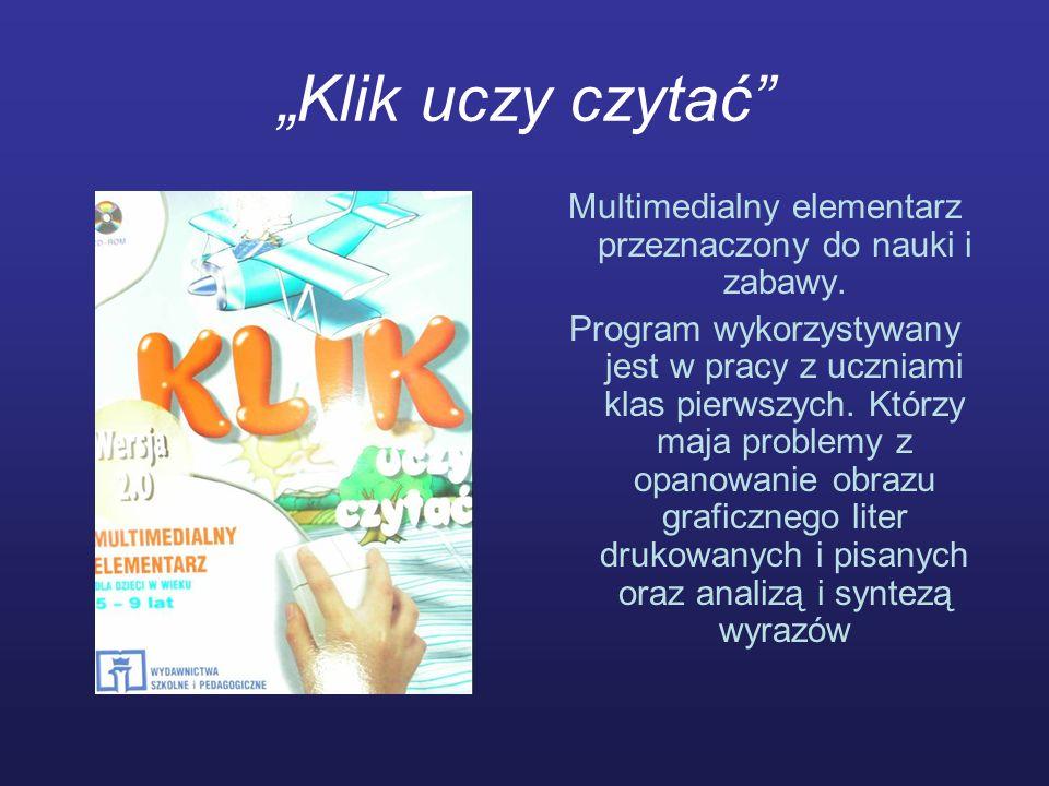 Klik uczy ortografii Program jest wykorzystywany w klasach I – III.