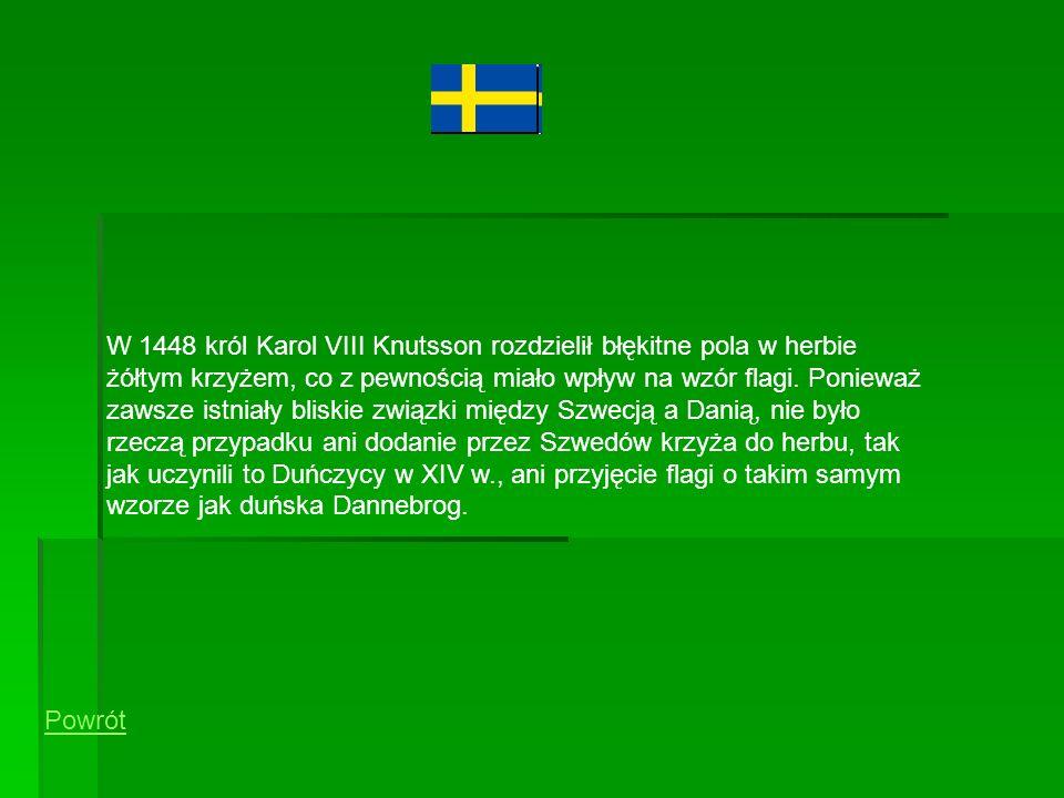 W 1448 król Karol VIII Knutsson rozdzielił błękitne pola w herbie żółtym krzyżem, co z pewnością miało wpływ na wzór flagi. Ponieważ zawsze istniały b