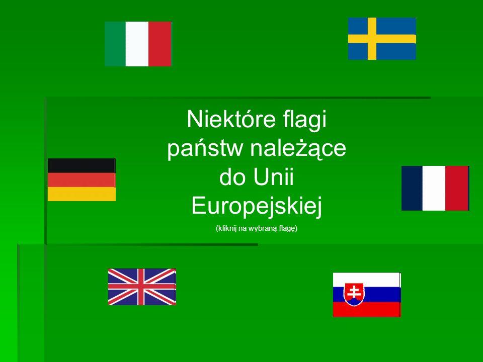 Niektóre flagi państw należące do Unii Europejskiej (kliknij na wybraną flagę)