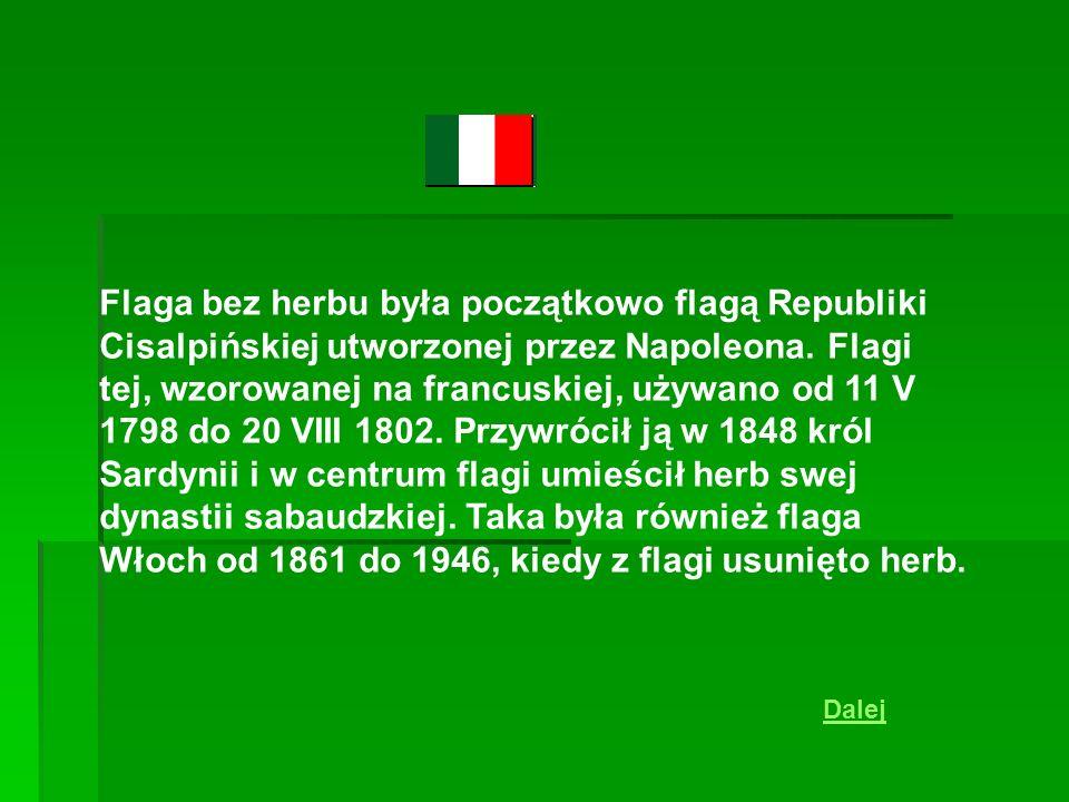 Flaga bez herbu była początkowo flagą Republiki Cisalpińskiej utworzonej przez Napoleona.