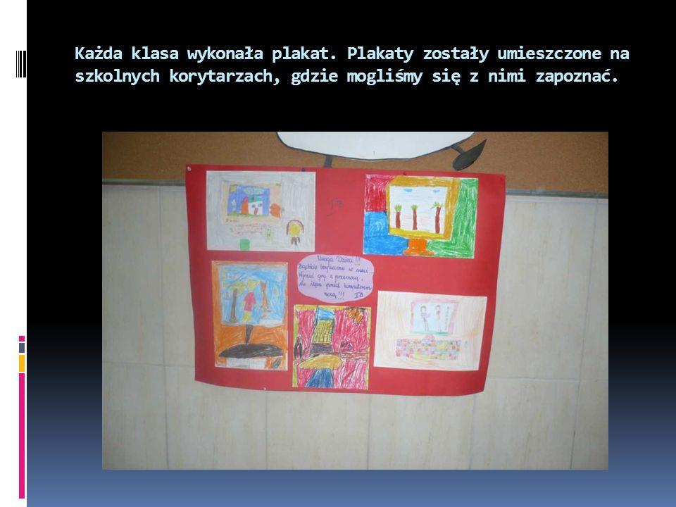 Każda klasa wykonała plakat.