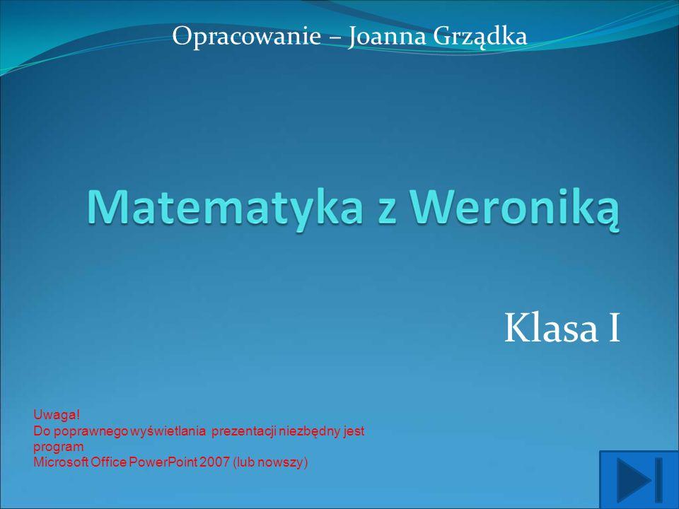 Klasa I Opracowanie – Joanna Grządka Uwaga.